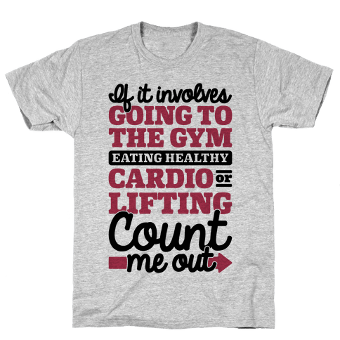 If It Involves The Gym Count Me Out Mens T-Shirt