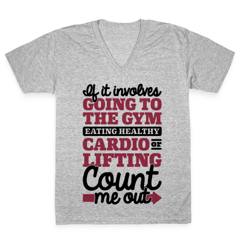 If It Involves The Gym Count Me Out V-Neck Tee Shirt