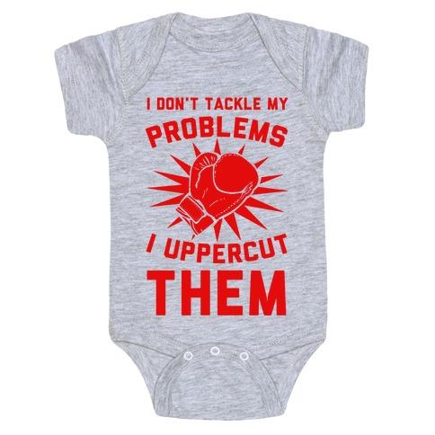 I Don't Tackle My Problems. I Uppercut Them! Baby Onesy