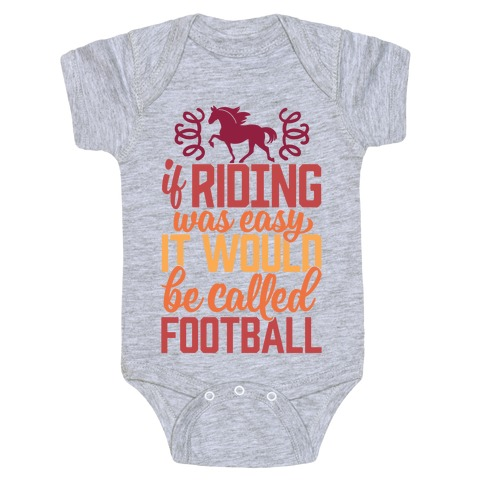If Riding Was Easy It Would Be Called Football Baby Onesy