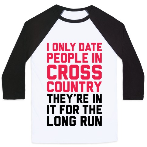 I Only Date People In Cross Country Baseball Tee