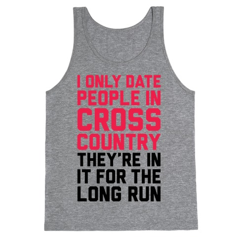 I Only Date People In Cross Country Tank Top