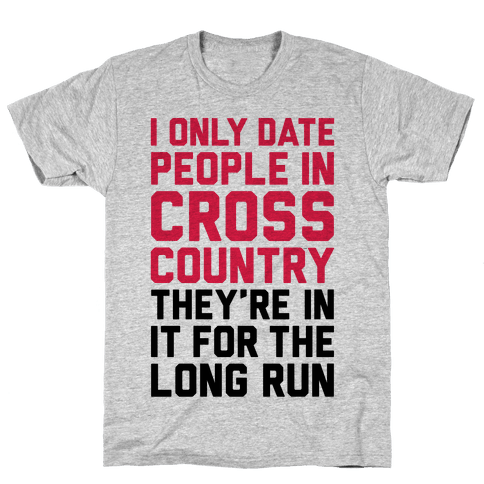 I Only Date People In Cross Country Mens T-Shirt