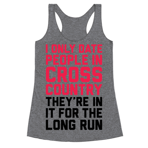 I Only Date People In Cross Country