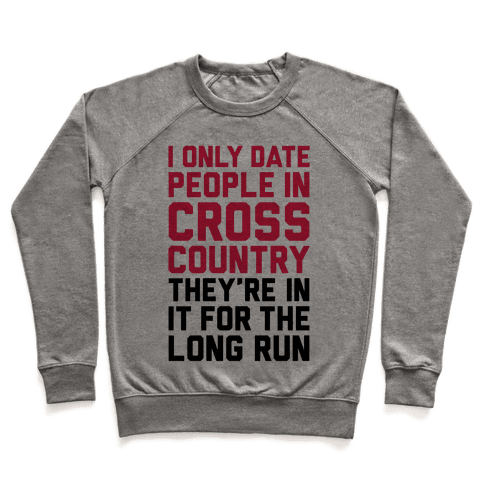 I Only Date People In Cross Country Pullover