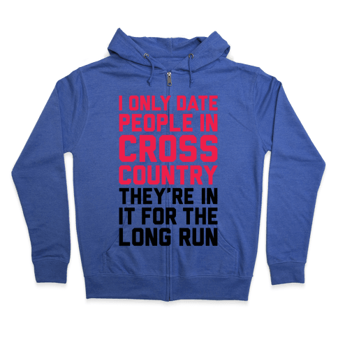 I Only Date People In Cross Country Zip Hoodie