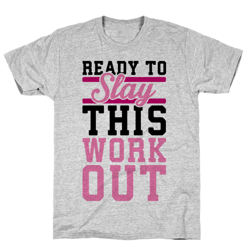 Ready To Slay This Workout