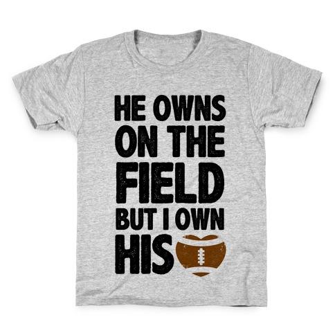 He Owns the Field (Football) Kids T-Shirt
