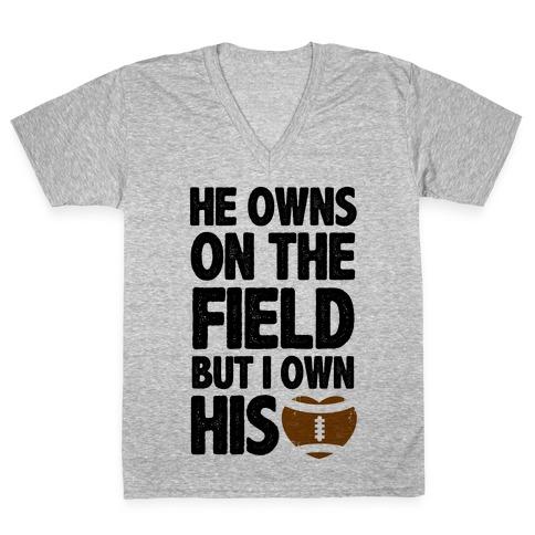He Owns the Field (Football) V-Neck Tee Shirt