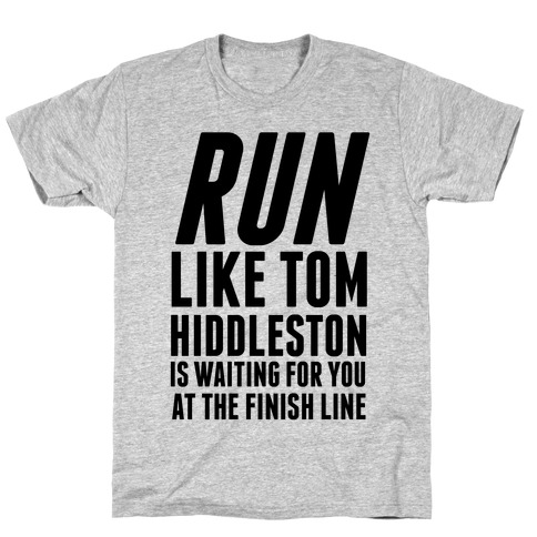Run Like Tom Hiddleston Is Waiting Mens T-Shirt
