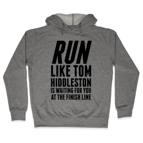 Run Like Tom Hiddleston Is Waiting Hooded Sweatshirt