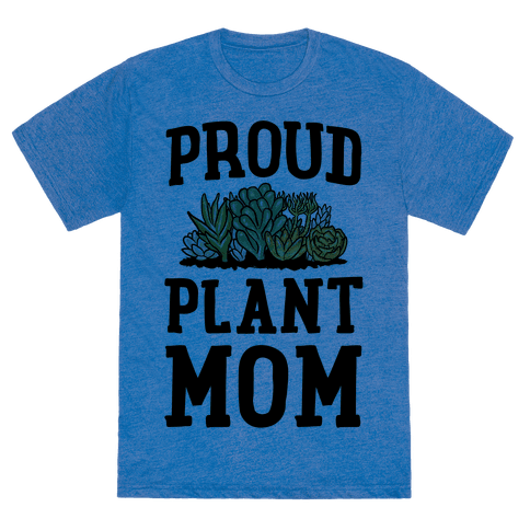 Download HUMAN - Proud Plant Mom - Clothing | Tee