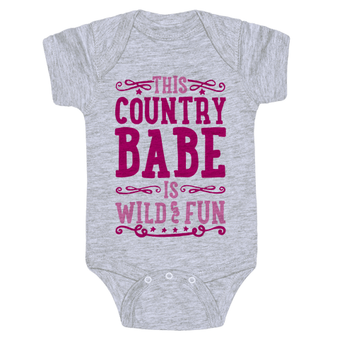 This Country Babe Is Wild and Fun Baby Onesy