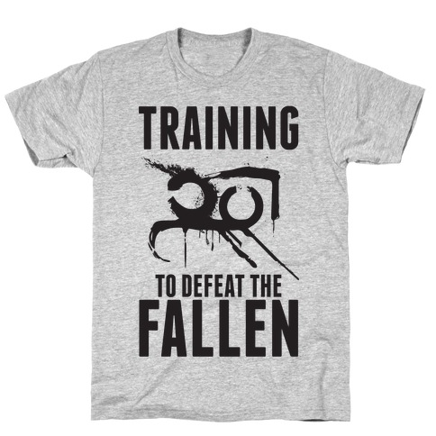 Training To Defeat The Fallen T-Shirt