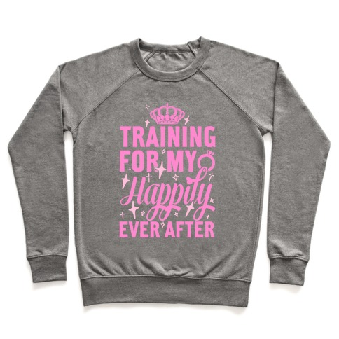 Training For My Happily Ever After Pullover