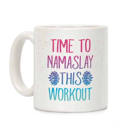 Time To Namaslay This Workout Coffee Mug
