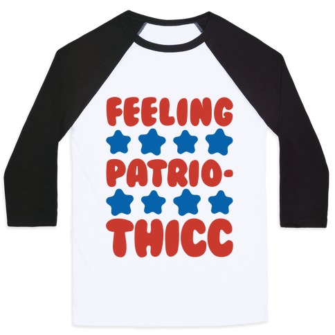 Feeling Patriothicc Parody Baseball Tee