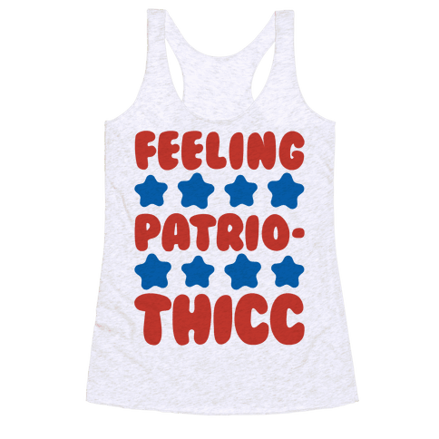 Feeling Patriothicc Parody Racerback Tank Top