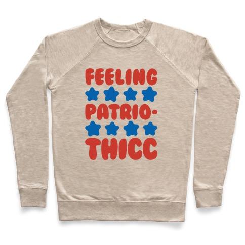 Feeling Patriothicc Parody Pullover