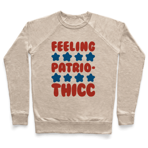 Feeling Patriothicc Parody Pullover