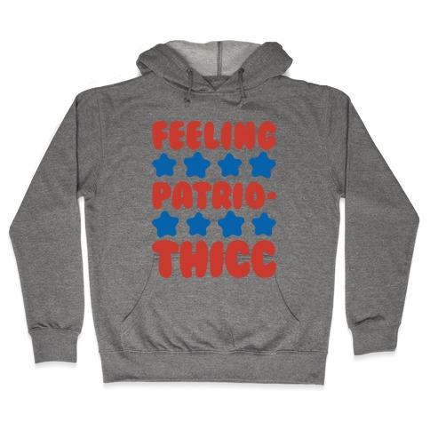 Feeling Patriothicc Parody Hooded Sweatshirt