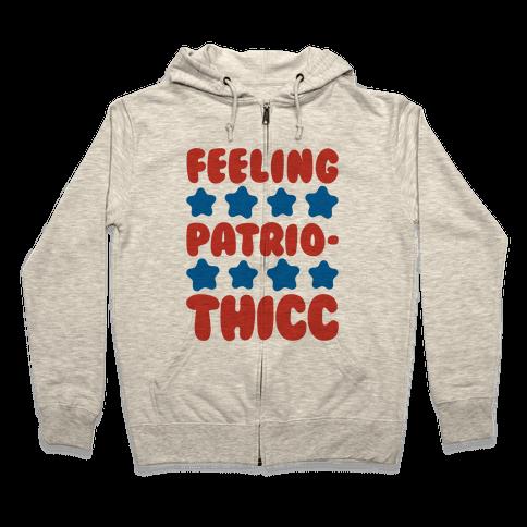 Feeling Patriothicc Parody Zip Hoodie