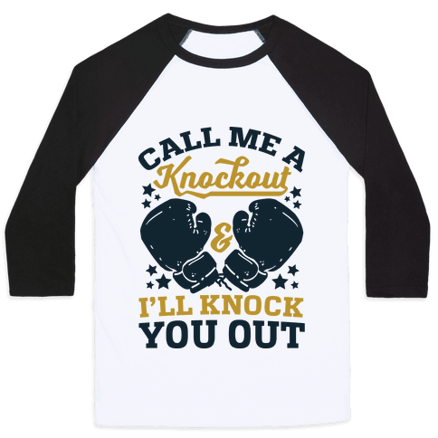 Call Me A Knockout & I'll Knock You Out Baseball Tee