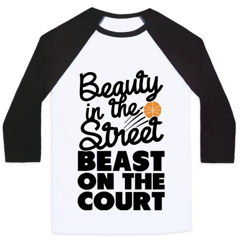 Beauty in the Street Beast on The Court Baseball Tee