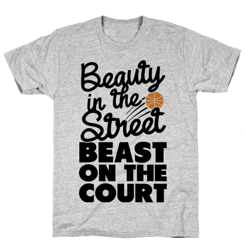 Beauty in the Street Beast on The Court Mens T-Shirt