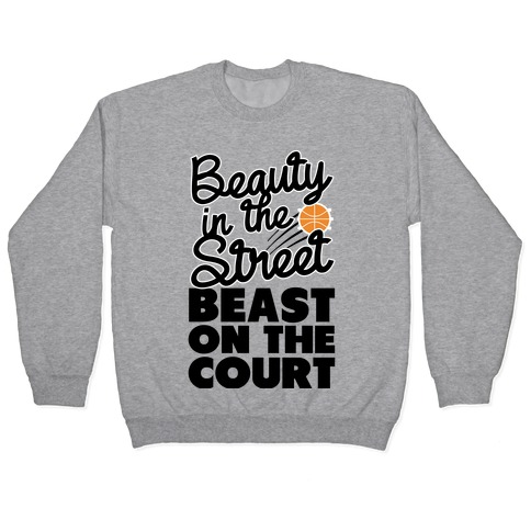 Beauty in the Street Beast on The Court Pullover