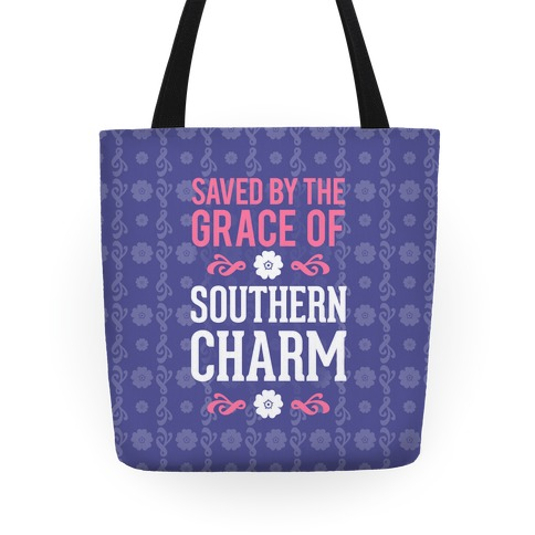 Saved By The Grace Of Southern Charm Tote