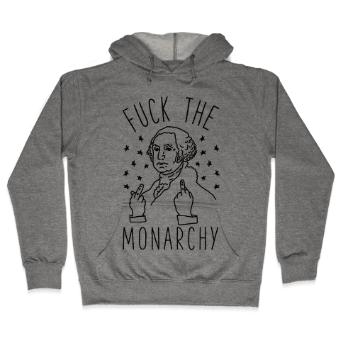 F*** The Monarchy Hooded Sweatshirt