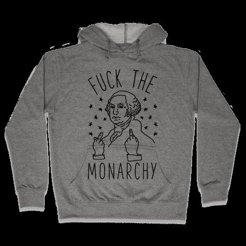 F*** The Monarchy Hooded Sweatshirt