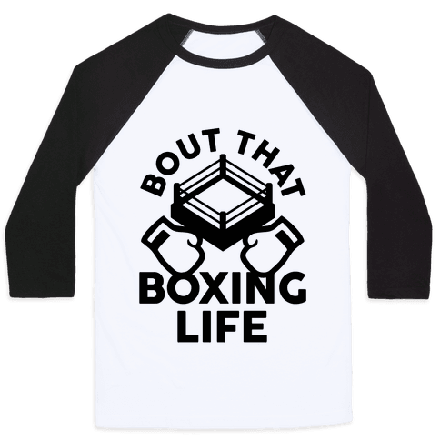 Bout That Boxing Life Baseball Tee