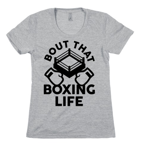 Bout That Boxing Life Womens T-Shirt