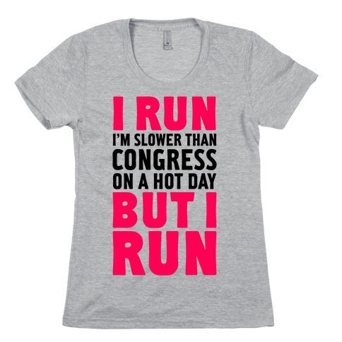 I Run Slower Than Congress On A Hot Day Womens T-Shirt