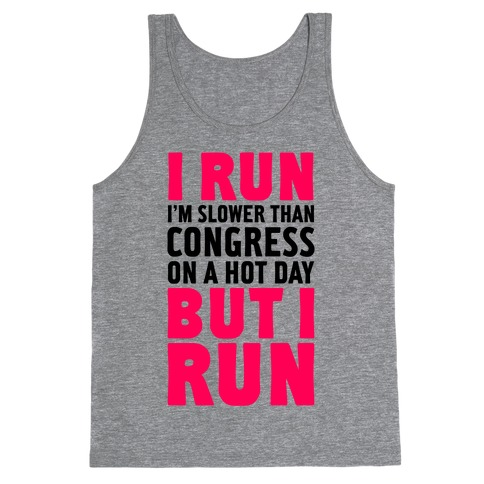I Run Slower Than Congress On A Hot Day Tank Top