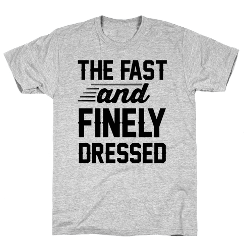 The Fast And Finely Dressed