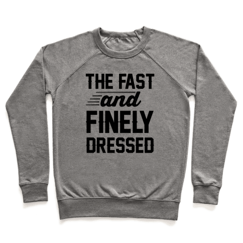 The Fast And Finely Dressed Pullover