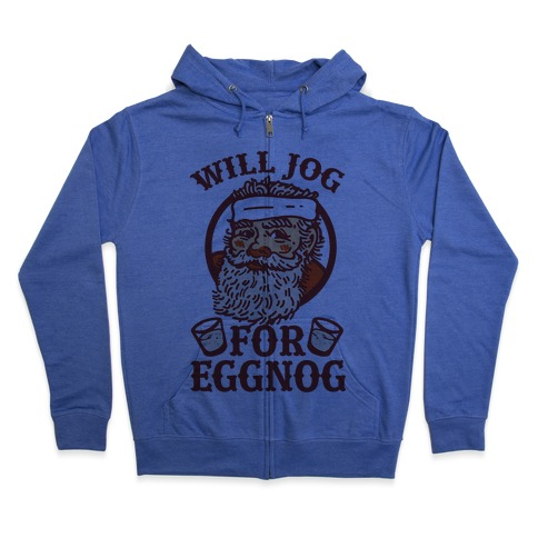 Will Jog For Eggnog Zip Hoodie