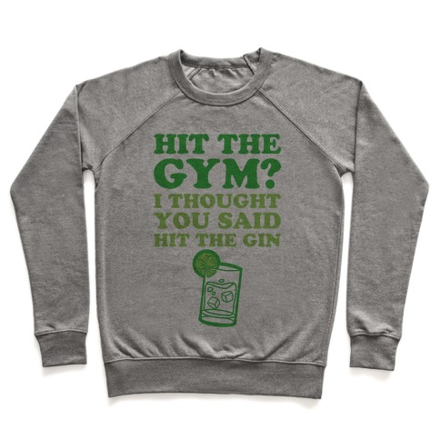 Hit The Gym? I Thought You Said Hit The Gin Pullover