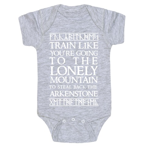 Train Like You're Going To The Lonely Mountain To Steal Back The Arkenstone Baby Onesy
