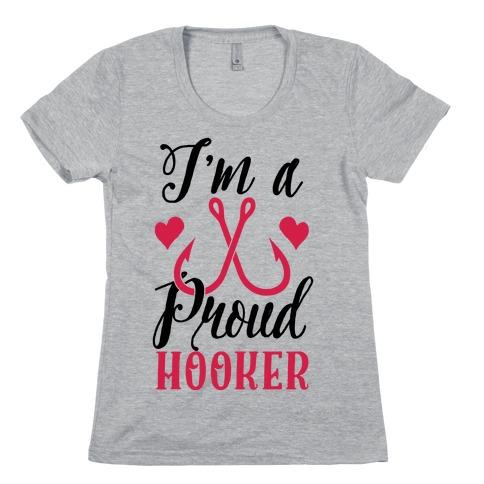 I'm A Proud Hooker Womens T-Shirt