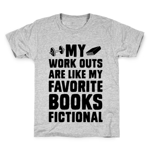 My Workouts are Like My Favorite Books, Fictional (Blue) Kids T-Shirt