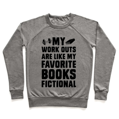 My Workouts are Like My Favorite Books, Fictional (Blue) Pullover