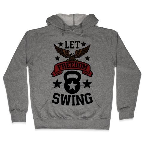 Let Freedom Swing Hooded Sweatshirt