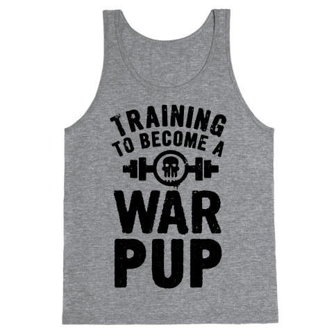 Training to Become a War Pup Tank Top