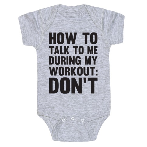 How To Talk To Me During My Workout: Don't Baby Onesy