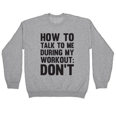 How To Talk To Me During My Workout: Don't Pullover