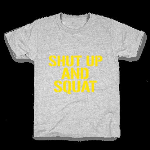 Shut Up And Squat Kids T-Shirt
